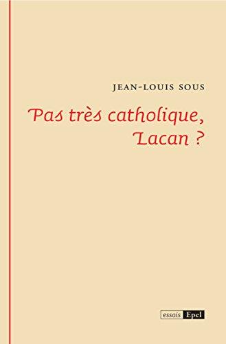 Pas très catholique, Lacan ? (Essais)