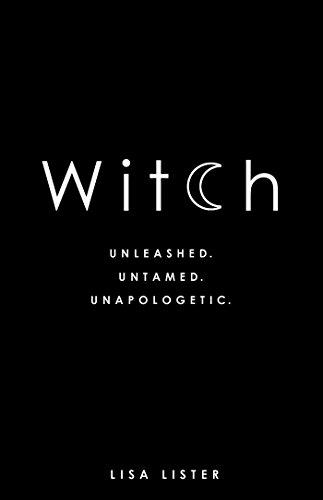 Buchseite und Rezensionen zu 'Witch: Unleashed. Untamed. Unapologetic.' von Lisa Lister