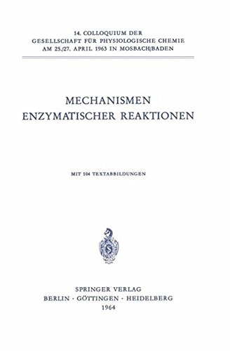 Mechanismen Enzymatischer Reaktionen (Colloquium der Gesellschaft für Biologische Chemie in Mosbach Baden, Band 14)