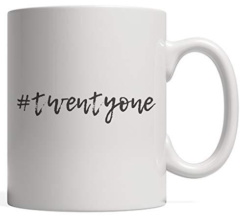 er Mug Gift Hashtag Milestone 21 - Girly Happy Anniversary Gift For Twenty One Year Old Teen Girl Or Boy Throwing A Twenty First B-Day Party Celebration! ()