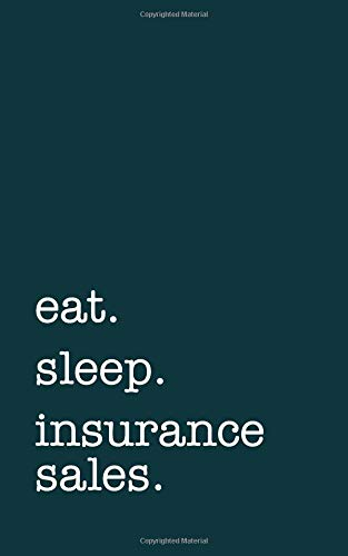 eat. sleep. insurance sales. - Lined Notebook: Writing Journal por mithmoth