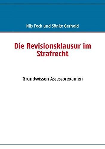 Die Revisionsklausur im Strafrecht: Grundwissen Assessorexamen by Nils Fock (2009-04-21)