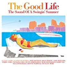 The Good Life: the Sound of a Swingin' Summer