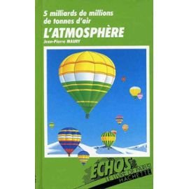 L'Atmosphre : 5 milliards de millions de tonnes d'air (chos)