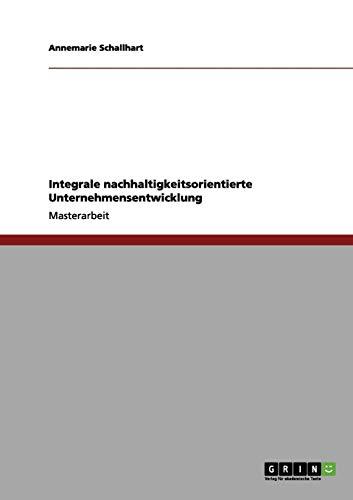 Integrale nachhaltigkeitsorientierte Unternehmensentwicklung