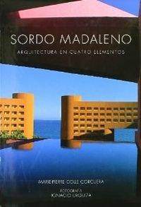 Sordo Madaleno. Arquitectura en cuatro elementos por Marie P. Colle Corcuera