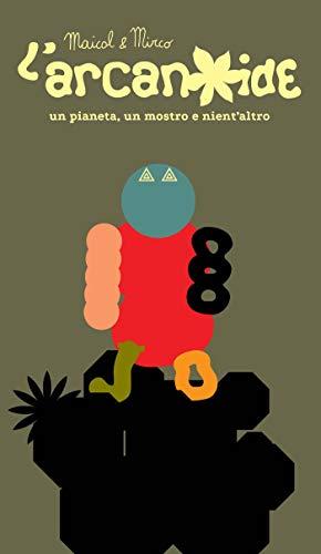 L'arcanoide. Un pianeta, un mostro e nient'altro di Maicol & Mirco