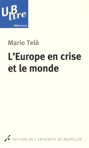 L'Europe en crise et le monde par Mario Telo
