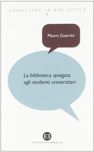 La biblioteca spiegata agli studenti universitari