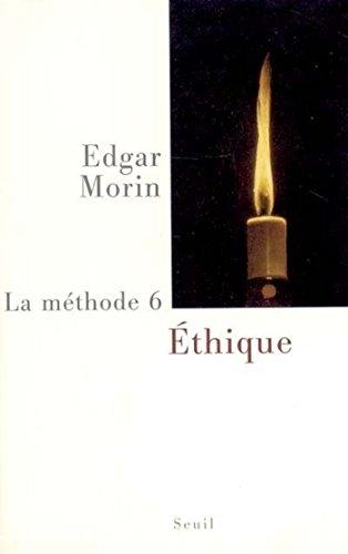 La Méthode - tome 6 Ethique: Ethique