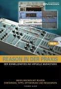 reason-in-der-praxis-der-schnelleinstieg-ins-virtuelle-musikstudio-mit-cd-rom