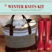 Winter Knits Kit: Instructions and Tools for 25 Cozy Cold-Weather Projects (Tools 25)