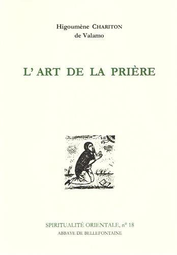 L'ART DE LA PRIERE. Anthologie de textes spirituels sur la prire du coeur