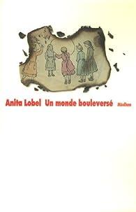 Un monde bouleversé par Anita Lobel