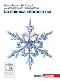 La chimica intorno a noi. Dalla materia al legame chimico. Per le Scuole superiori. Con espansione online