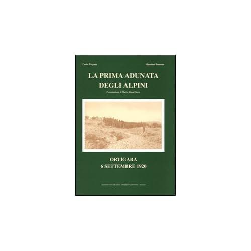 La Prima Adunata Degli Alpini. Ortigara 6 Settembre 1920