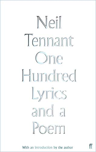 One Hundred Lyrics and a Poem  1979-2016 par Neil Tennant
