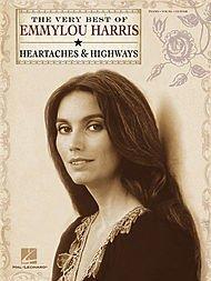 Preisvergleich Produktbild Emmylou Harris: The Very Best - Heartaches & Highways. Für Klavier, Gesang & Gitarre