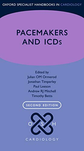 Pacemakers and ICDs (Oxford Specialist Handbooks in Cardiology) (English Edition)