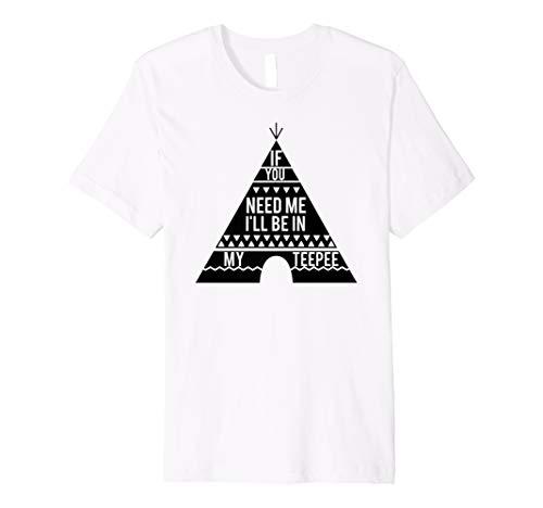 Preisvergleich Produktbild Wenn Sie Me I 'll Be in My Teepee T-Shirt