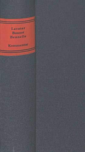 Johann Kaspar Lavater - Charles Bonnet - Jacob Bennelle:- Briefe 1768-1790: Ein Forschungsbeitrag zur Aufklärung in der Schweiz- 1. Halbband: Briefe- 2. Halbband: Kommentar