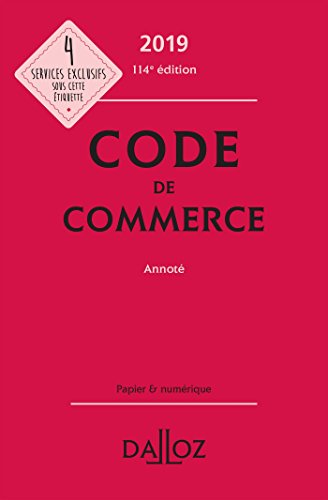Code de commerce 2019, annoté - 114e éd. par Collectif