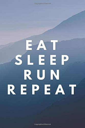 EAT SLEEP RUN REPEAT: Runner Journal Book Ruled Lined Page Paper For Kids Boy Teen Girl Women Men Great For Writing Running Diary Fitness Record Note ... Paperback) (Running Notebook) (Training Look) por NoteYourTraining