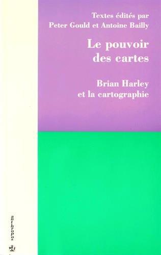 Le pouvoir des cartes - Brian Harley et la cartographie