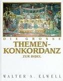 Die grosse Themenkonkordanz zur Bibel