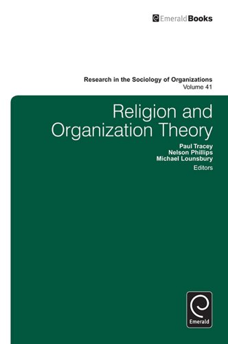 Religion and Organization Theory: 41 (Research in the Sociology of Organizations)