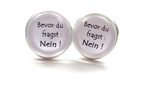 ' Bevor du fragst NEIN !' Spruch Motiv Cabochon Ohrstecker 12mm Ohrringe silber-farben