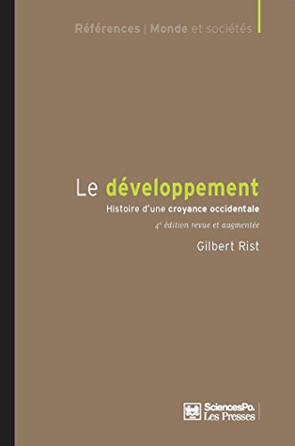 Le dveloppement - 4 dition: Histoire d'une croyance occidentale. 4 dition revue et augmente