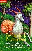Die Steinbock-Persönlichkeit: Charakter, Schicksal und Chancen. Mit Mondpositionen und Aszendentenbestimmung
