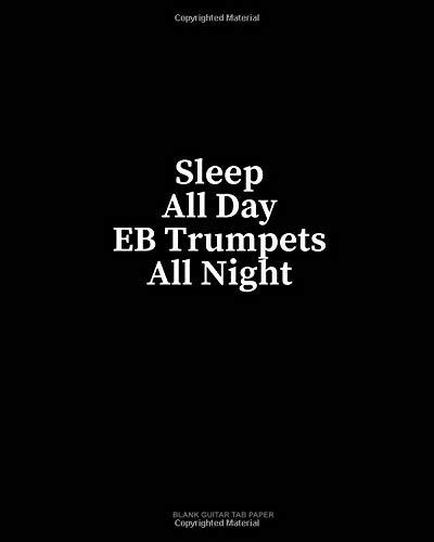 Sleep All Day EB Trumpets All Night: Blank Guitar Tab Paper por Minkyo Press