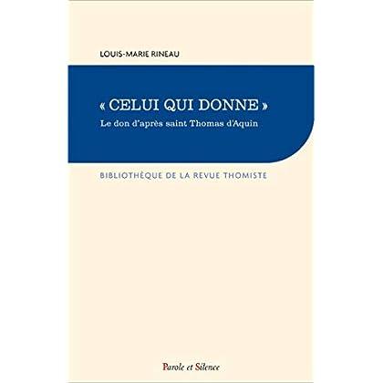 'Celui qui donne' : Le don d'après saint Thomas d'Aquin