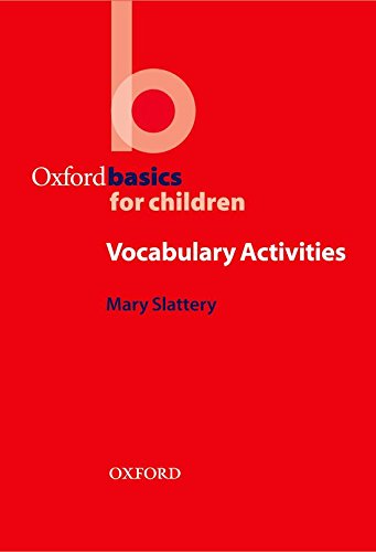 Oxford Basics for Children: Vocabulary Activities por Mary Slattery