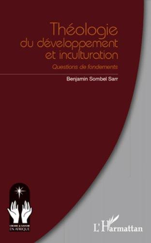 Livre gratuits Théologie du développement et inculturation: Questions de fondements pdf, epub