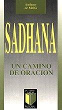 Sadhana: Un camino de oración (Pastoral) por Anthony de Mello