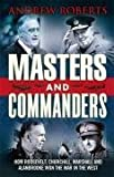 Masters and Commanders: How Roosevelt, Churchill, Marshall and Alanbrooke Won the War in the West