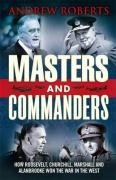 masters-and-commanders-how-roosevelt-churchill-marshall-and-alanbrooke-won-the-war-in-the-west