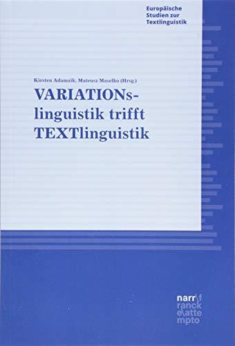 VARIATIONslinguistik trifft TEXTlinguistik (Europäische Studien zur Textlinguistik)