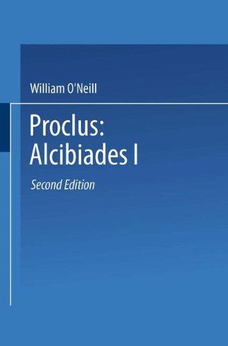 Proclus: Alcibiades I: A Translation and Commentary