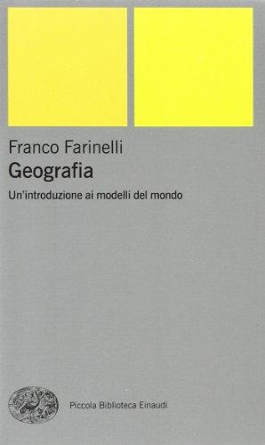 Geografia. Un'introduzione ai modelli del mondo
