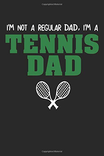 Tennis: Funny Dad Notebook Journal | Tennis Dad | For Tennis Players, Coaches And Everybody Who Loves Playing Tennis (6x9 inch | lined paper | Soft Cover | 100 Pages) -