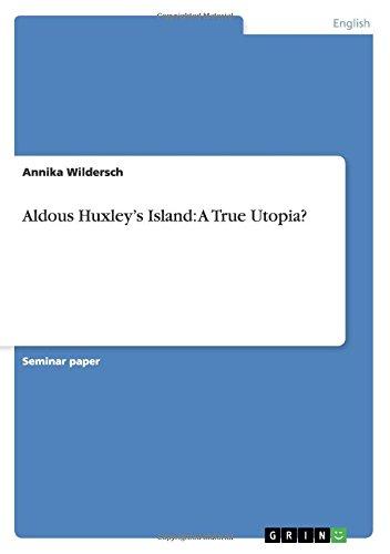 Aldous Huxley's Island: A True Utopia? por Annika Wildersch