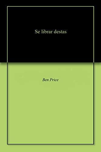 Se librar destas (Galician Edition) por Ben Price