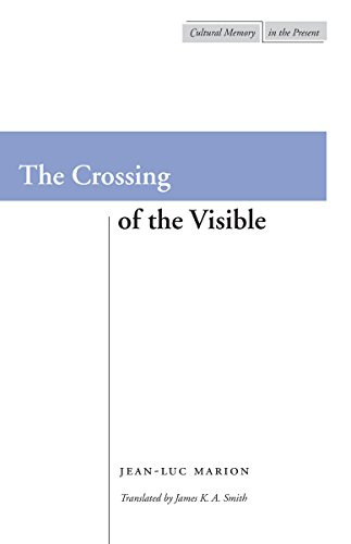 The Crossing of the Visible (Cultural Memory in the Present)