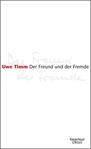 Der Freund Und Der Fremde German Edition Ebook Uwe Timm
