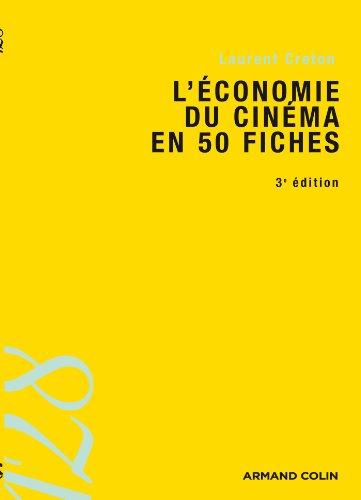 L'économie du cinéma en 50 fiches par Laurent Creton
