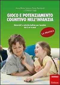 Gioco e potenziamento cognitivo nell'infanzia. La pratica. Materiali e attivit ludiche per bambini dai 3 ai 6 anni (Materiali per l'educazione) di Ricchiardi, Paola (2013) Tapa blanda